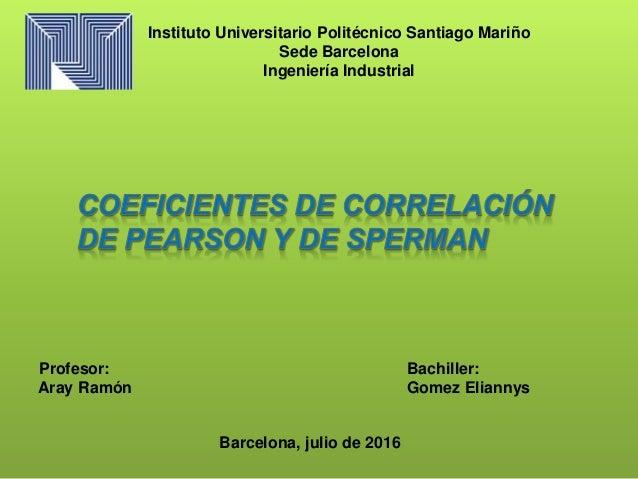 Profesor: Bachiller: Aray Ramón Gomez Eliannys Barcelona, julio de 2016 Instituto Universitario Politécnico Santiago Mariñ...