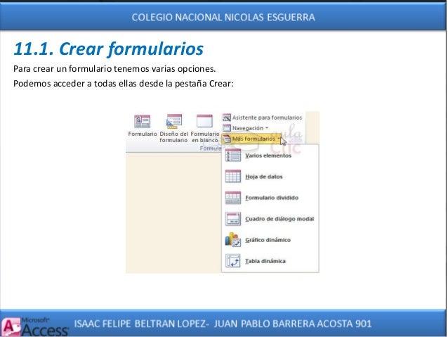 11.1. Crear formularios Para crear un formulario tenemos varias opciones. Podemos acceder a todas ellas desde la pestaña C...