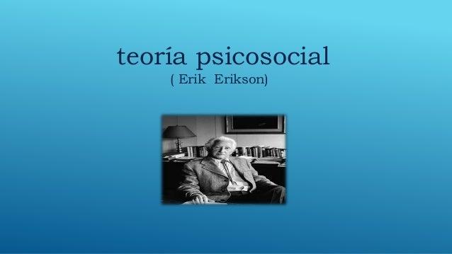 teoría psicosocial ( Erik Erikson)