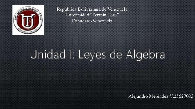 """Republica Bolivariana de Venezuela Universidad """"Fermín Toro"""" Cabudare-Venezuela Alejandro Meléndez V:25627083"""