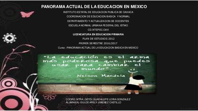 PANORAMA ACTUAL DE LA EDUCACION EN MEXICO INSTITUTO ESTATAL DE EDUCACION PUBLICA DE OAXACA COORDINACION DE EDUCACION BASIC...