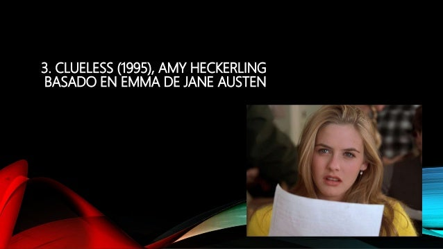 an analysis of references from jane austens emma in clueless by amy heckerling Analysis of the opening sequence of clueless the film clueless, written and directed by amy heckerling in 1995, is an adaptation of jane austen's early 19th century novel emma.