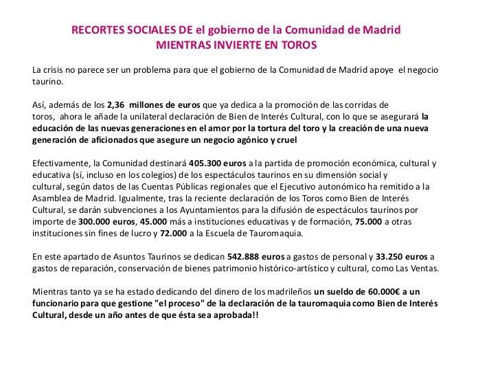RECORTES SOCIALES DE el gobierno de la Comunidad de Madrid <br />MIENTRAS INVIERTE EN TOROS<br />La crisis no parece ser u...