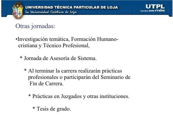 <ul><li>Otras jornadas:   </li></ul><ul><li>Investigación temática, Formación Humano- </li></ul><ul><li>cristiana y Técnic...