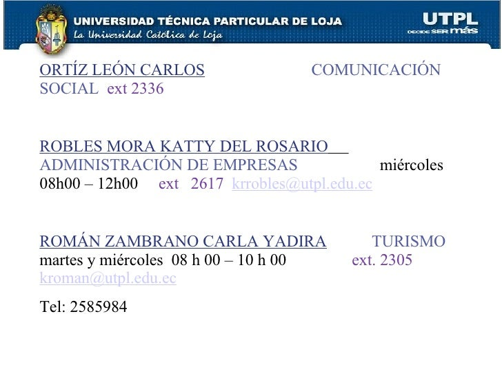 ORTÍZ LEÓN CARLOS   COMUNICACIÓN SOCIAL   ext 2336 ROBLES MORA KATTY DEL ROSARIO   ADMINISTRACIÓN DE EMPRESAS   miércoles ...