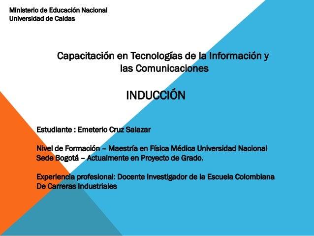 Capacitación en Tecnologías de la Información y las Comunicaciones Ministerio de Educación Nacional Universidad de Caldas ...