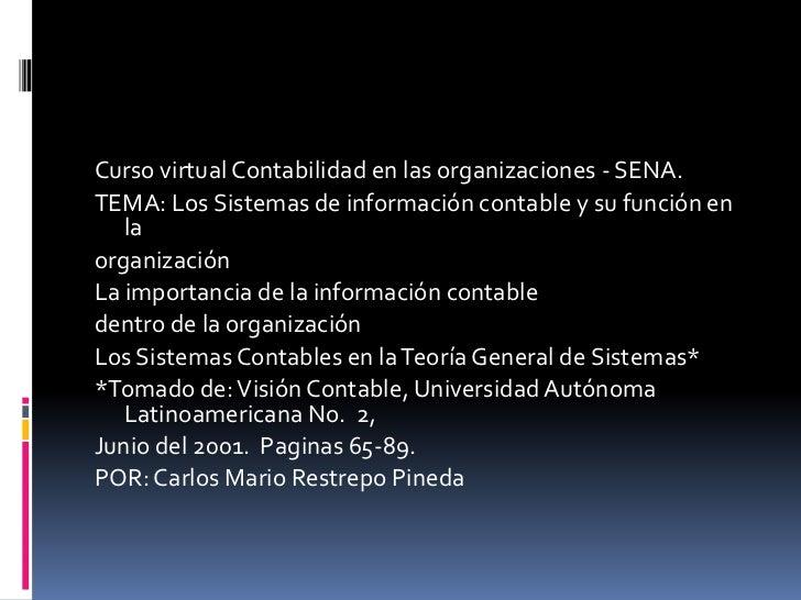 Curso virtual Contabilidad en las organizaciones - SENA.TEMA: Los Sistemas de información contable y su función en   laorg...