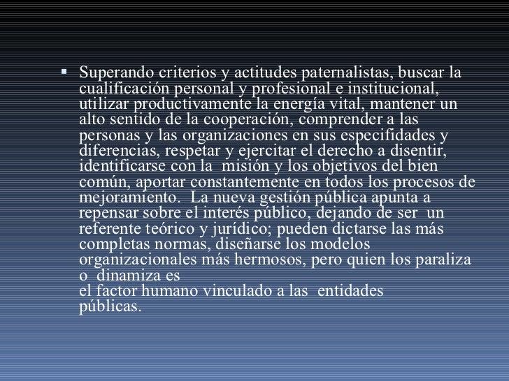 <ul><li>Superando criterios y actitudes paternalistas, buscar la cualificación personal y profesional e institucional, uti...
