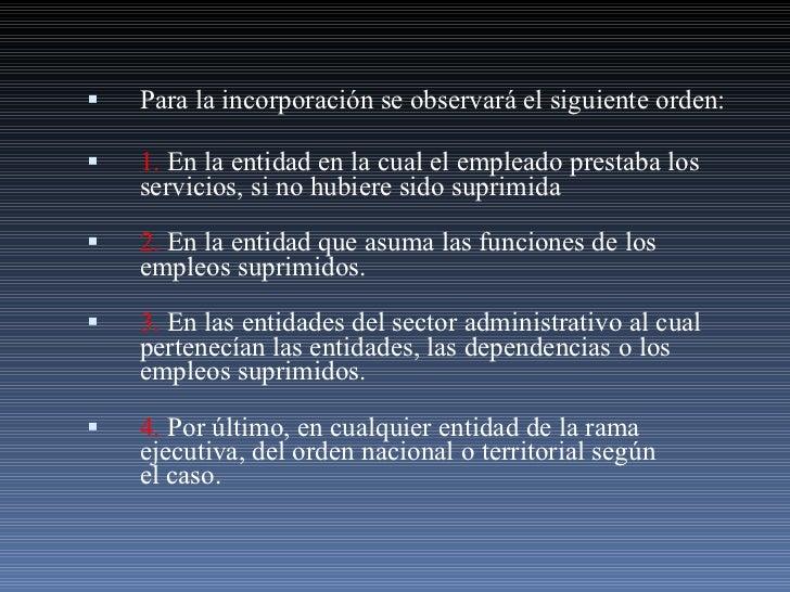 <ul><li>Para la incorporación se observará el siguiente orden: </li></ul><ul><li>1.  En la entidad en la cual el empleado ...