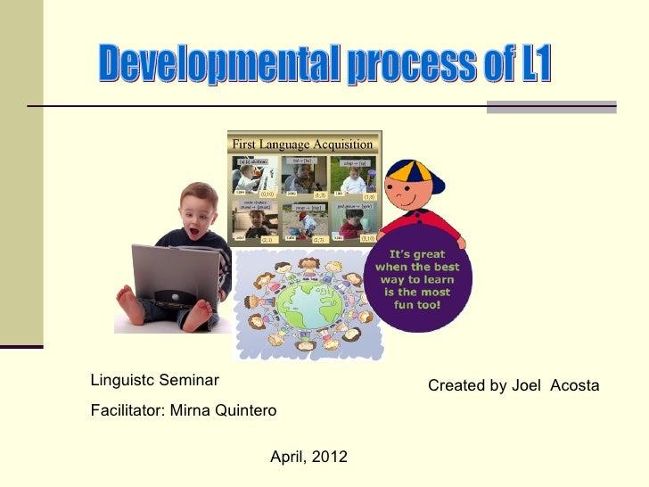 Linguistc Seminar                       Created by Joel AcostaFacilitator: Mirna Quintero                          April, ...