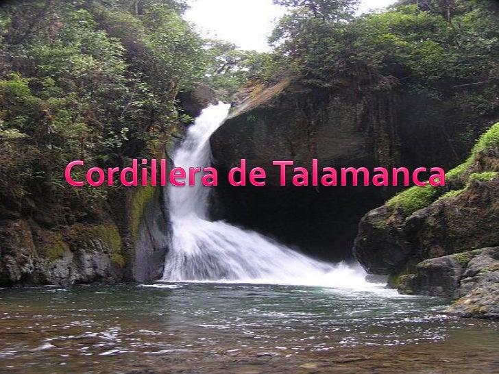 La cordillera de Talamanca es la de mayor elevación  en el Sur de América Central. Se extiende desde la parte Sur del Vall...