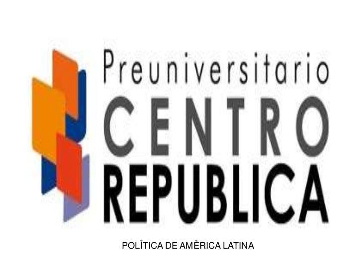 POLÌTICA DE AMÈRICA LATINA<br />