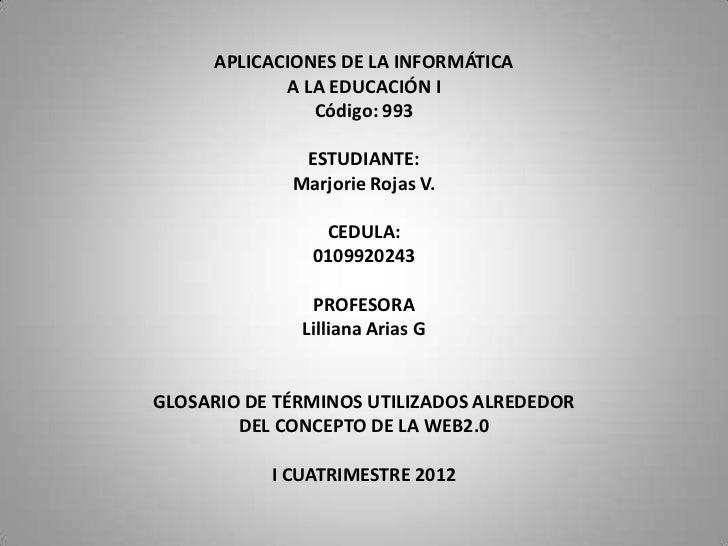 APLICACIONES DE LA INFORMÁTICA            A LA EDUCACIÓN I               Código: 993              ESTUDIANTE:             ...