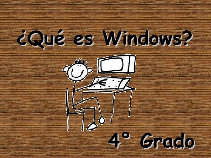 ¿Qué es Windows? 4° Grado
