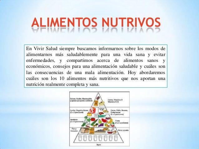 ALIMENTOS NUTRIVOS En Vivir Salud siempre buscamos informarnos sobre los modos de alimentarnos más saludablemente para una...