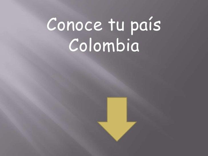 Conoce tu país  Colombia