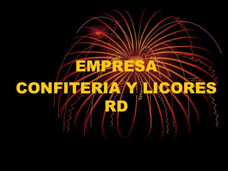 EMPRESA CONFITERIA Y LICORES RD