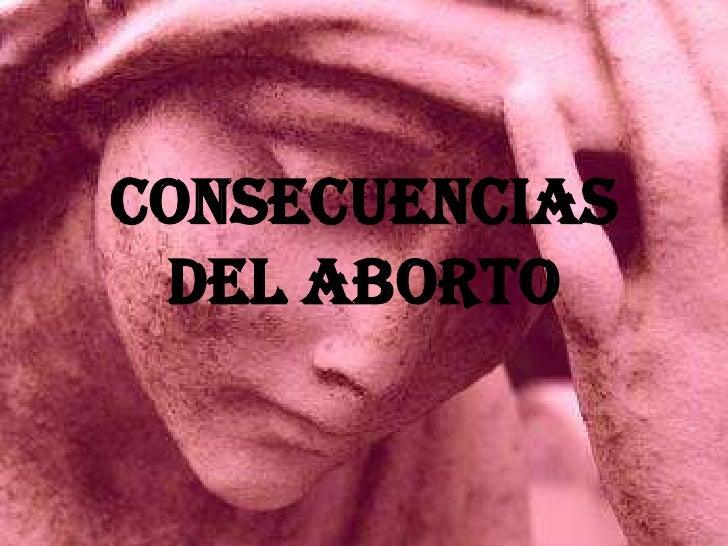 CONSECUENCIAS DEL ABORTO<br />