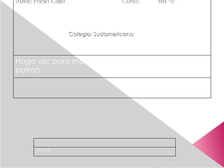 "Autor: Pablo Calle   Curso:  4to ""B"" Colegio: Sudamericano"