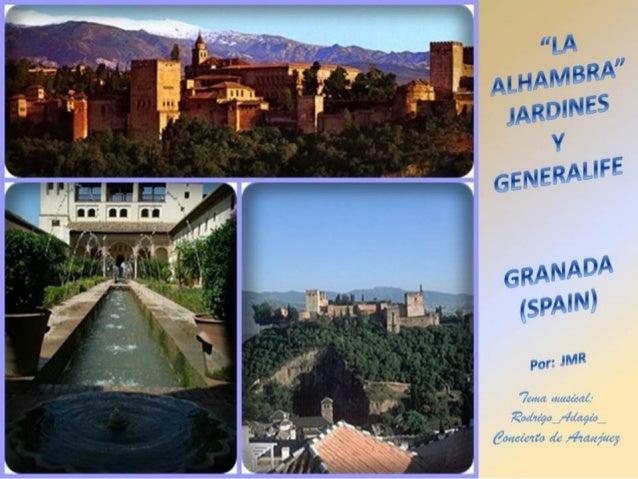 La Alhambra, Generalife y Jardines.