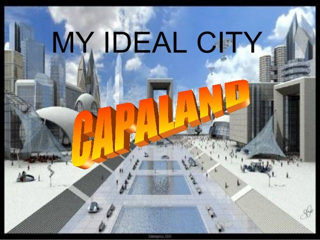 MY IDEAL CITY
