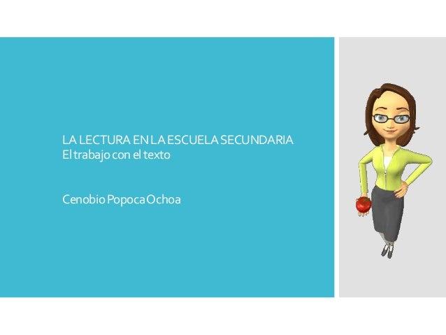 LALECTURAENLAESCUELASECUNDARIA Eltrabajoconeltexto CenobioPopocaOchoa