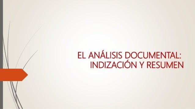 EL ANÁLISIS DOCUMENTAL: INDIZACIÓN Y RESUMEN