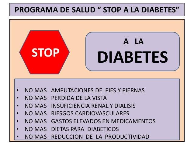 """PROGRAMA DE SALUD """" STOP A LA DIABETES""""STOPA LADIABETES• NO MAS AMPUTACIONES DE PIES Y PIERNAS• NO MAS PERDIDA DE LA VISTA..."""