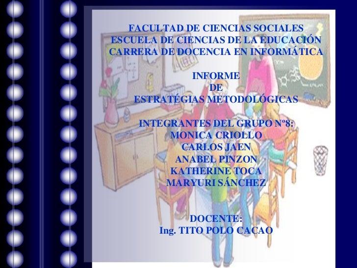 FACULTAD DE CIENCIAS SOCIALESESCUELA DE CIENCIAS DE LA EDUCACIÓNCARRERA DE DOCENCIA EN INFORMÁTICA             INFORME    ...