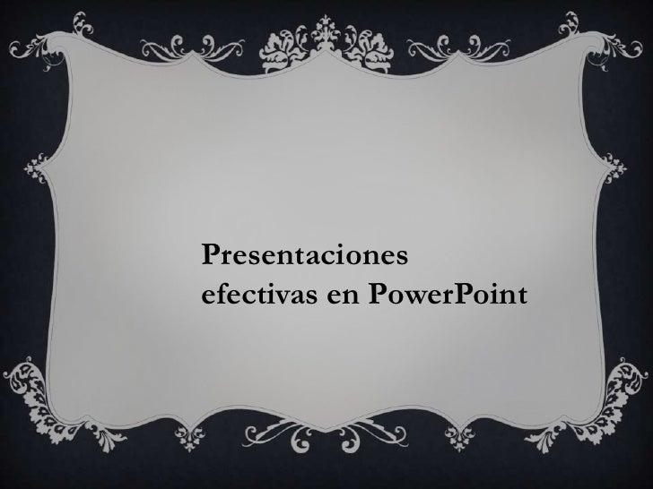 Presentacionesefectivas en PowerPoint