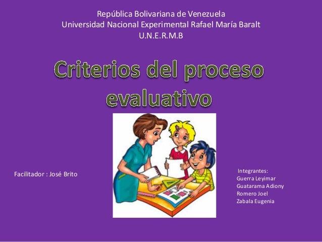 República Bolivariana de Venezuela Universidad Nacional Experimental Rafael María Baralt U.N.E.R.M.B  Facilitador : José B...