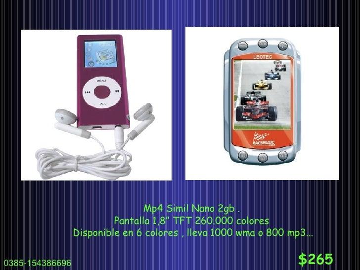 """Mp4 Simil Nano 2gb .  Pantalla 1,8"""" TFT 260.000 colores  Disponible en 6 colores , lleva 1000 wma o 800 mp3... $265 0385-1..."""