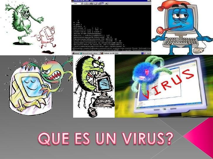    Un virus informático es un malware que tiene por objeto    alterar el normal funcionamiento de la computadora, sin el ...