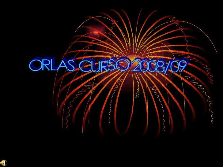 ORLAS CURSO 2008/09