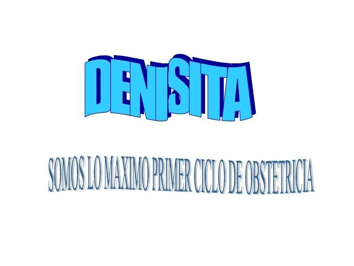 DENISITA SOMOS LO MAXIMO PRIMER CICLO DE OBSTETRICIA