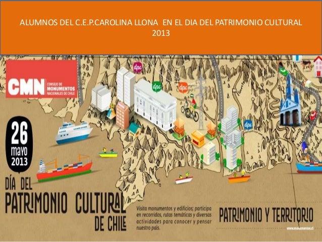 ALUMNOS DEL C.E.P.CAROLINA LLONA EN EL DIA DEL PATRIMONIO CULTURAL2013