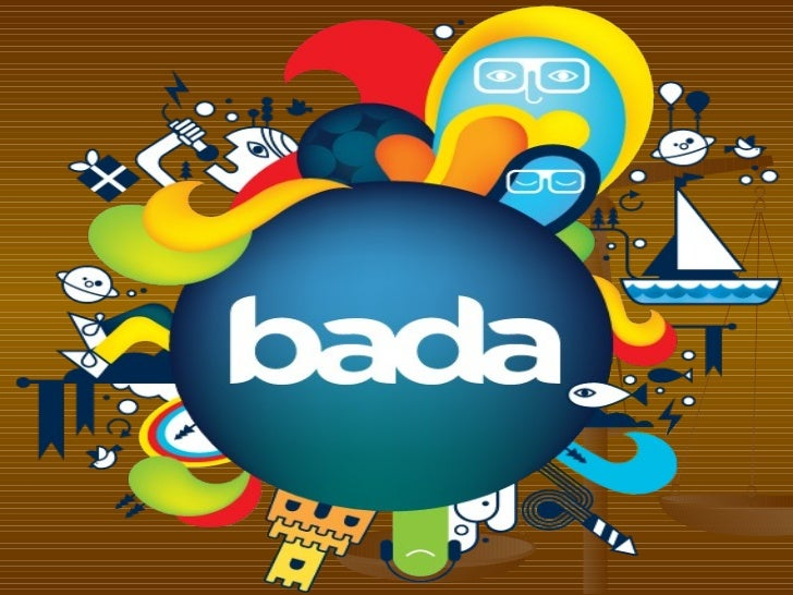    Bada(«océano»o«mar»encoreano)es    unsistemaoperativoparateléfonos    móvilesdesarrolladoporSamsun    E...