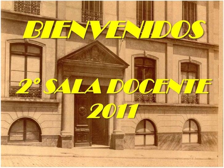 BIENVENIDOS2° SALA DOCENTE 2011<br />