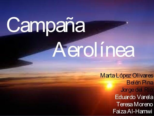 Campaña    Aerolínea         Marta López Olivares                   Belén Pina                Jorge del Río              E...