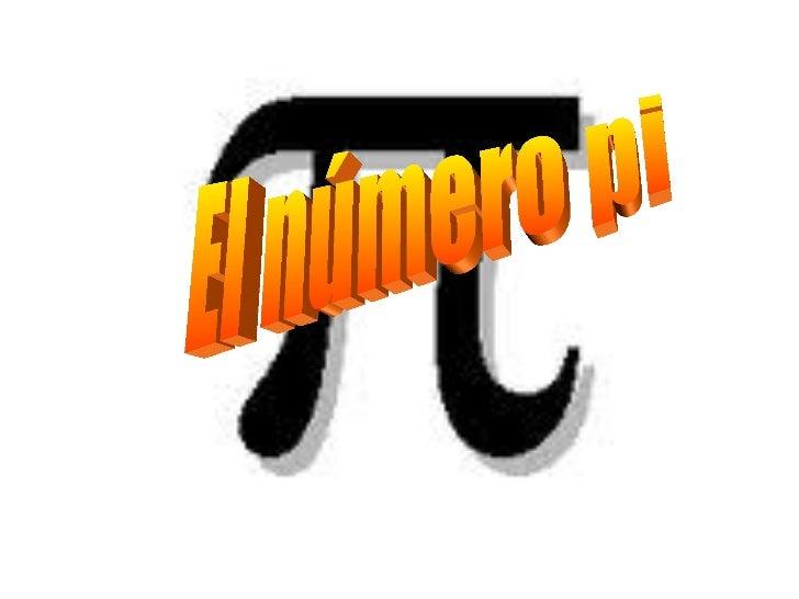• π (pi) es la relación entre la longitud de  una circunferencia y su diámetro