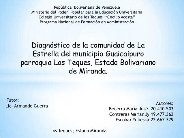 Diagnóstico de la comunidad de La Estrella del municipio Guaicaipuro parroquia Los Teques, Estado Bolivariano de Miranda. ...
