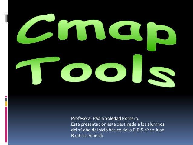 Profesora: Paola Soledad Romero. Esta presentacion esta destinada a los alumnos del 1º año del siclo básico de la E.E.S nº...