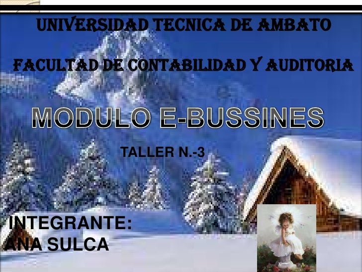 UNIVERSIDAD TECNICA DE AMBATO<br />FACULTAD DE CONTABILIDAD Y AUDITORIA<br />MODULO E-BUSSINES<br />TALLER N.-3<br /> INTE...