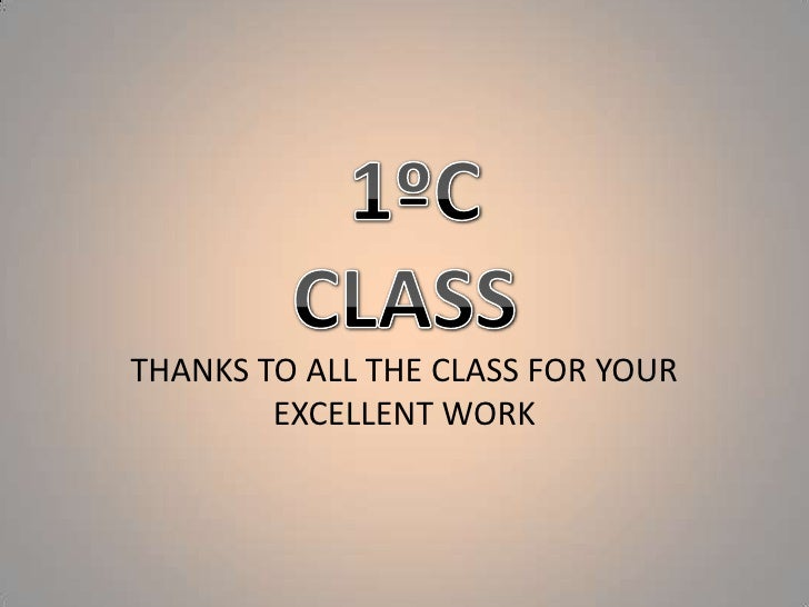 THANKS TO ALL THE CLASS FOR YOUR EXCELLENT WORK<br /> 1ºC CLASS<br />