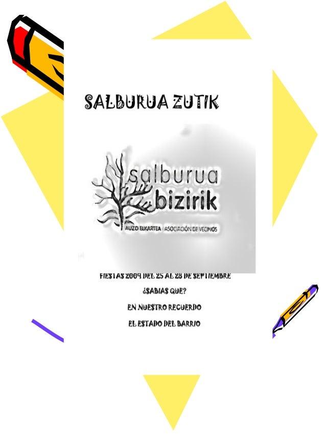 SALBURUA ZUTIK Desde la AA.VV Salburua Bizirik nos dirigimos a vosotros / as vecinos / as de Salburua En nuestro primer bo...