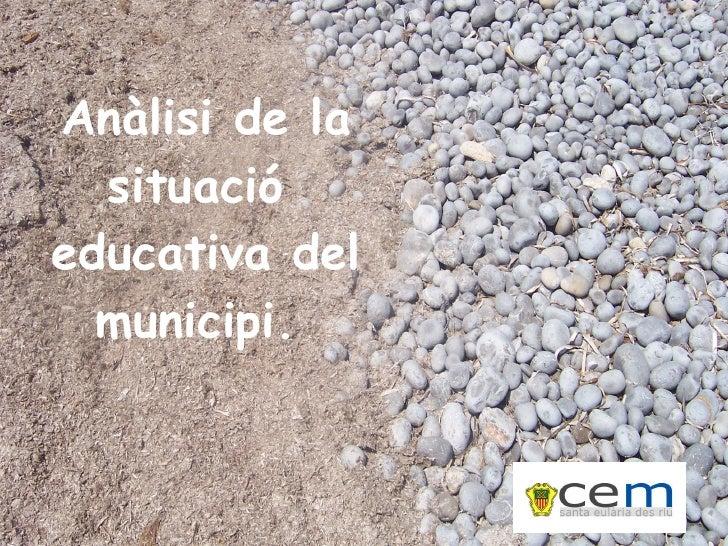 Anàlisi de la situació  educativa del municipi.