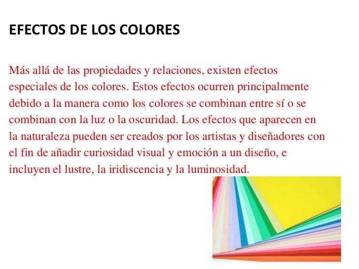 EFECTOS DE LOS COLORESMás allá de las propiedades y relaciones, existen efectosespeciales de los colores. Estos efectos oc...