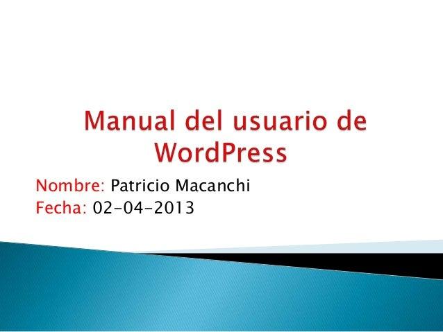 Nombre: Patricio MacanchiFecha: 02-04-2013