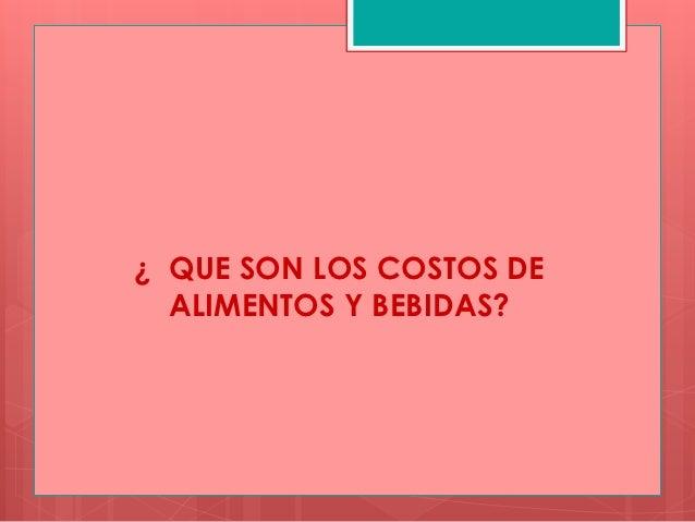 Presentación 1 control de costos de alimentos y bebidas Slide 2