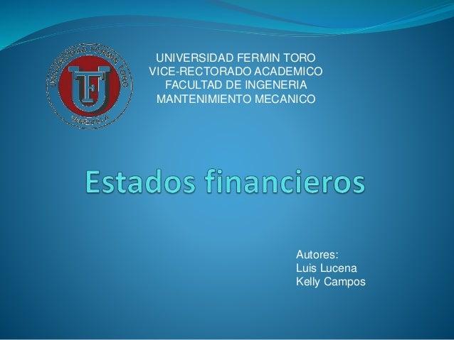 Autores: Luis Lucena Kelly Campos UNIVERSIDAD FERMIN TORO VICE-RECTORADO ACADEMICO FACULTAD DE INGENERIA MANTENIMIENTO MEC...